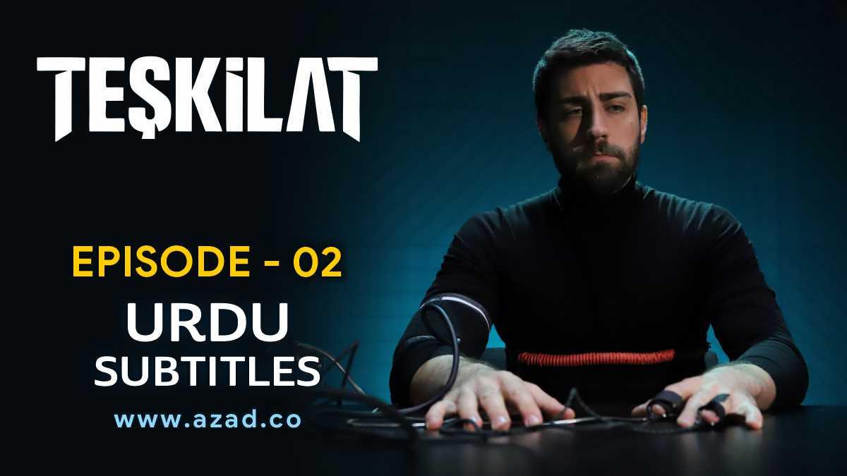 Teskilat Episode 2 Urdu Subtitles