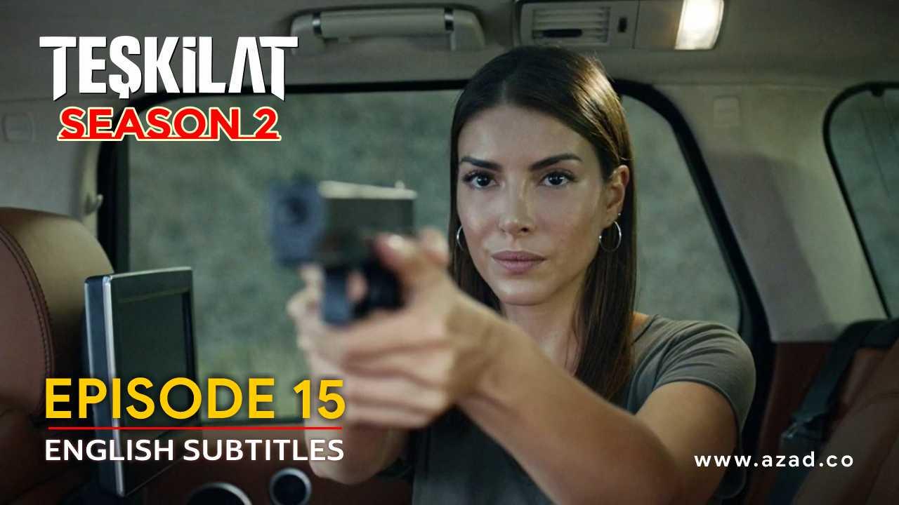 Teskilat Season 2 Episode 15 English Subtitles