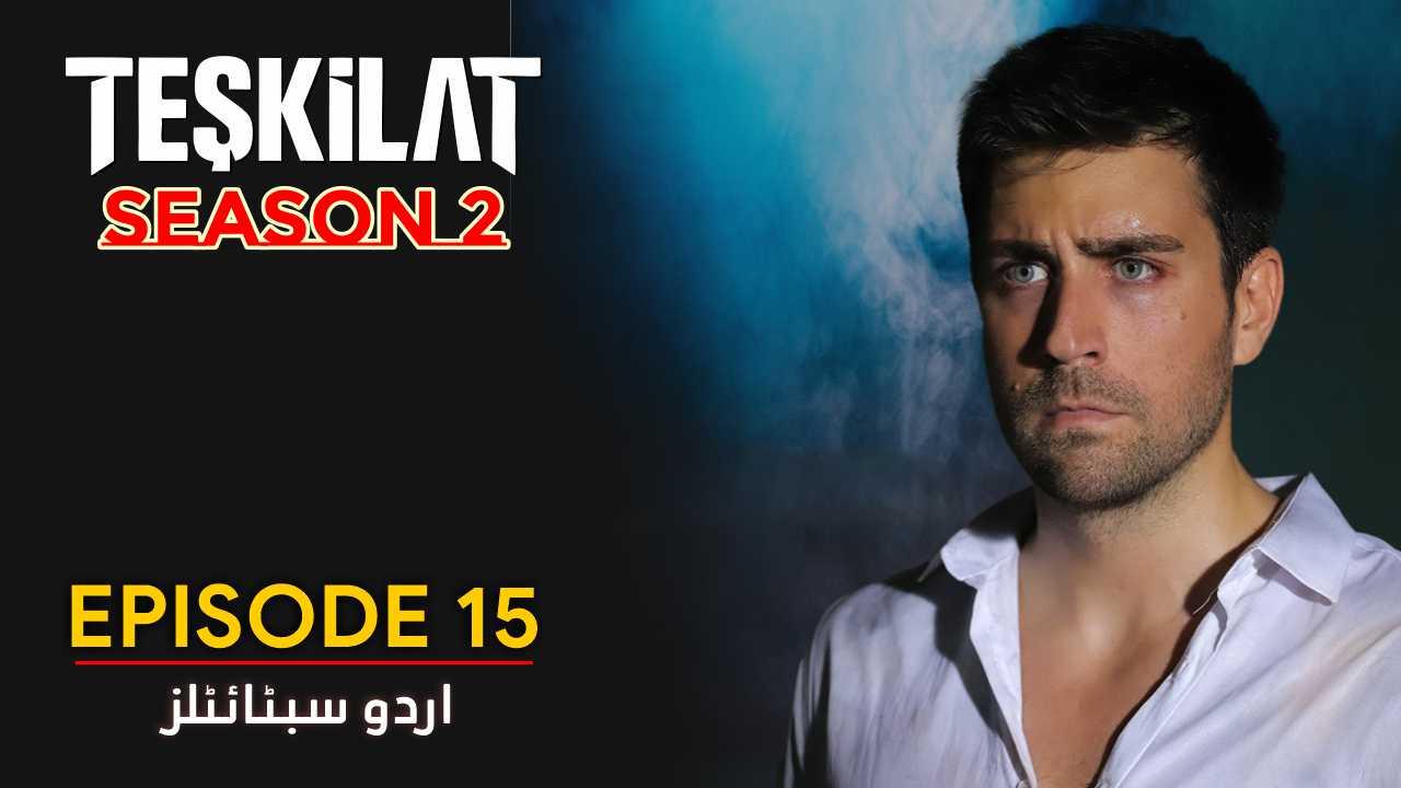Teskilat Season 2 Episode 15 Urdu Subtitles 1