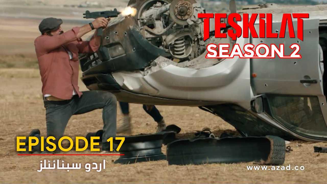 Teskilat Season 2 Episode 17 Urdu Subtitles
